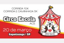 1ª CORRIDA E CAMINHADA CIRCO ESCOLA