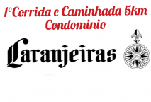 1ª CORRIDA E CAMINHADA 5KM CONDOMINIO LARANJEIRAS