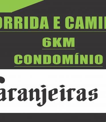 2ª CORRIDA E CAMINHADA 6KM CONDOMÍNIO DAS LARANJEIRAS