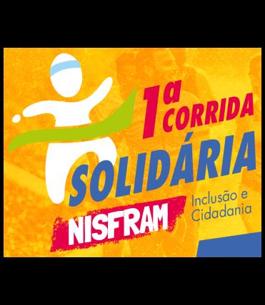 1ª CORRIDA SOLIDÁRIA NISFRAM DE INCLUSÃO E CIDADANIA