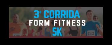 3ª CORRIDA FORM FITNESS – 5K